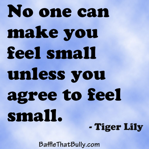 Blue sky background with empowering quote: No one can make you feel small unless you agree to feel small.