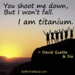 Image of kids holding hands in victory pose on a mountain top at sunrise with empowering quote by David Guetta and Sia: You shoot me down, but I won't fall. I am Titanium.